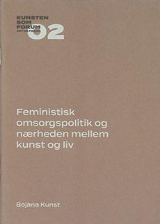 Feministisk omsorgspolitik og nærheden mellem kunst og liv